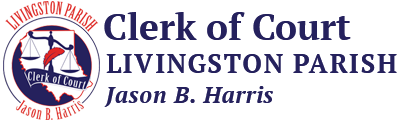 Livingston Parish Clerk of Court | Public Records, Filings, Juries